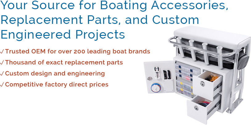Boating Accessories, Replacement Parts, and Custom Engineered Projects
